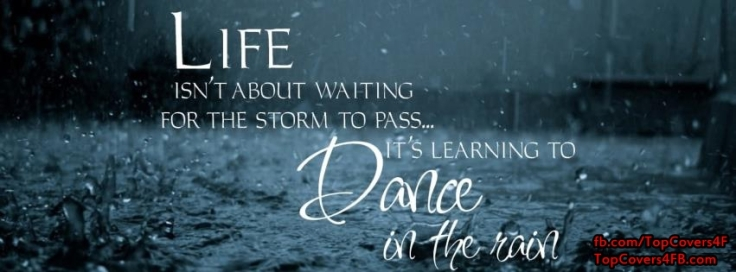 life-is-not-about-waiting-for-the-storm-to-pass-facebook-cover