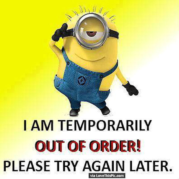 251935-i-am-temporarily-out-of-order-please-try-again-later